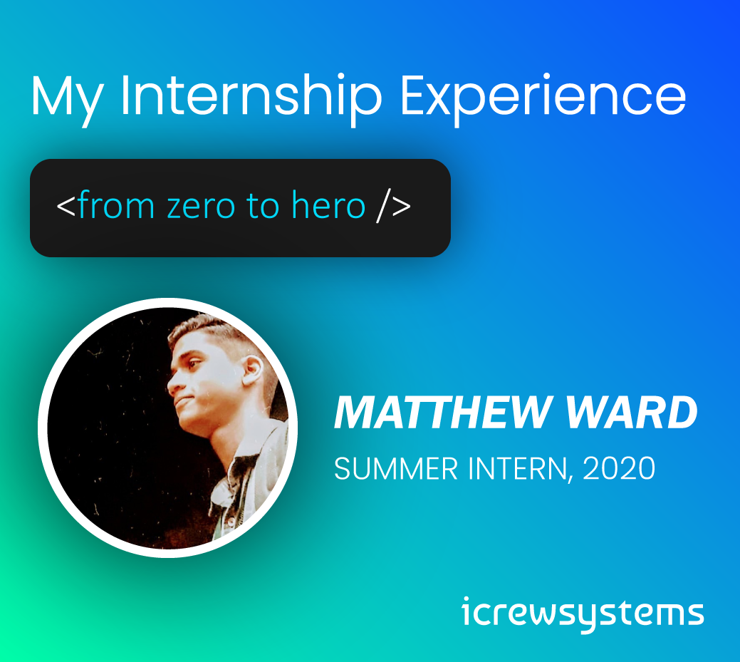 Journey from zero to hero. All about my internship at icrewsystems